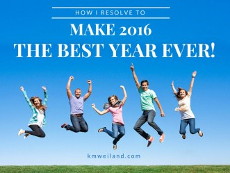 How I Resolve to Make 2016 the Best Year Ever!