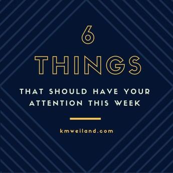6 Things I'm Reading, Watching, Eating This Week