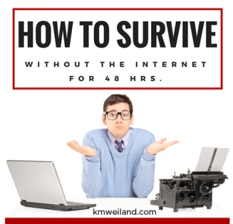 how to survive without the internet for 48 hrs