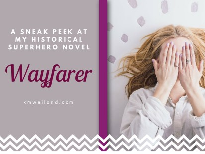 A Sneak Peek at My Historical Superhero Novel Wayfarer