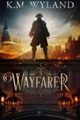 Wayfarer by K.M. Wyland
