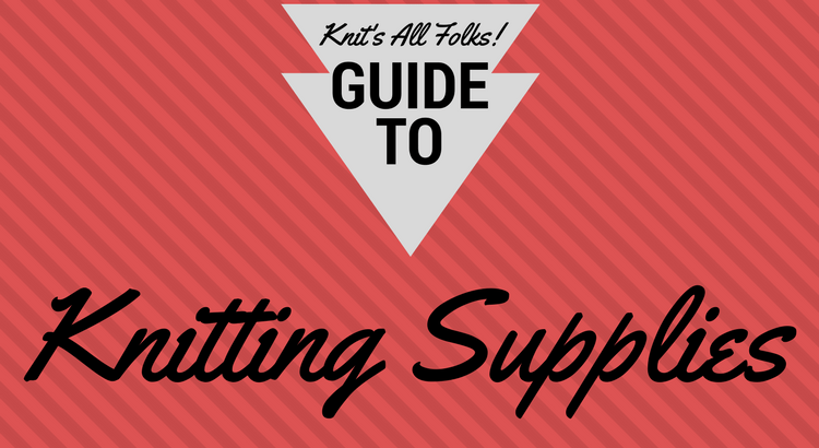 basic knitting supplies updated