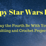 Star Wars Knitting and Crochet Ideas