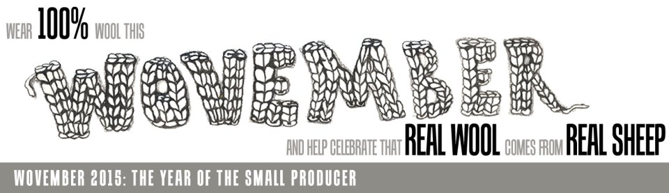 WOVEMBER 2015 - we are all about the small producer this year!