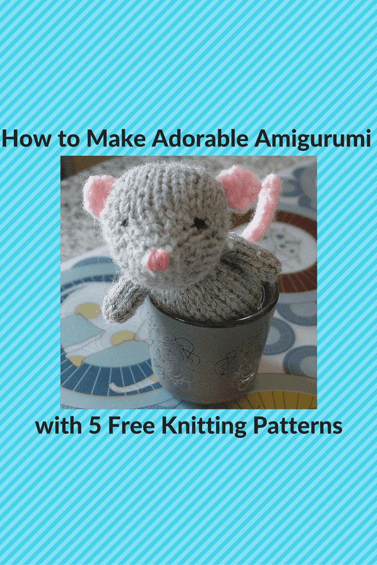 How to Make Adorable Amigurumi with 5 Free Knitting Patterns