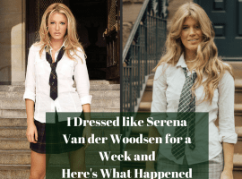 I Dressed Like Serena Van Der Woodsen for a Week and Here's What Happened