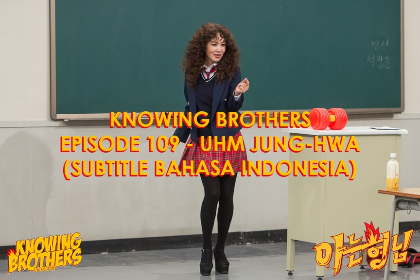 Nonton streaming online & download Knowing Bros eps 109 bintang tamu Uhm Jung-hwa subtitle bahasa Indonesia