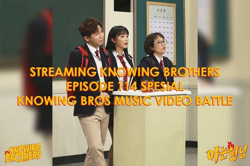 Nonton streaming online & download Knowing Bros eps 114 Spesial Knowing Bros Music Video Battle subtitle bahasa Indonesia