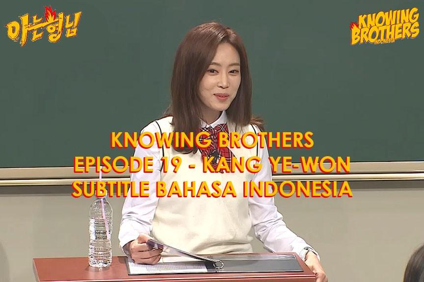 Nonton streaming online & download Knowing Bros eps 19 bintang tamu Kang Ye-won subtitle bahasa Indonesia