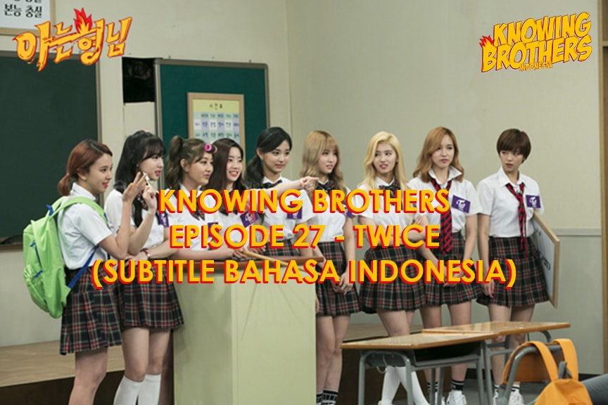 Nonton streaming online & download Knowing Bros eps 27 bintang tamu Twice subtitle bahasa Indonesia