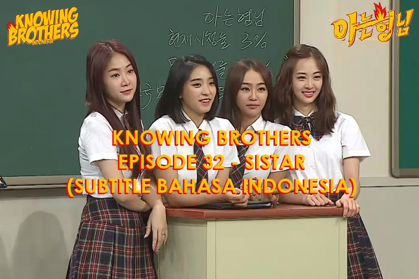 Nonton streaming online & download Knowing Bros eps 32 bintang tamu Sistar subtitle bahasa Indonesia