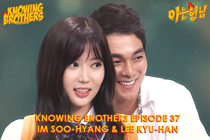 Nonton streaming online & download Knowing Bros eps 37 bintang tamu Lee Kyu-han & Im Soo-hyang subtitle bahasa Indonesia