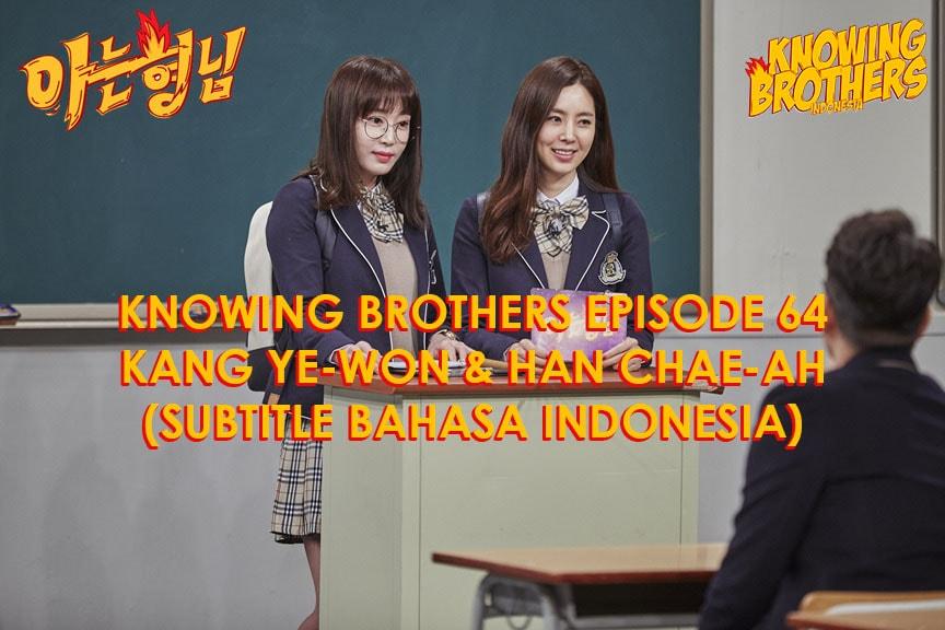 Nonton streaming online & download Knowing Bros eps 64 bintang tamu Kang Ye-won & Han Chae-ah subtitle bahasa Indonesia