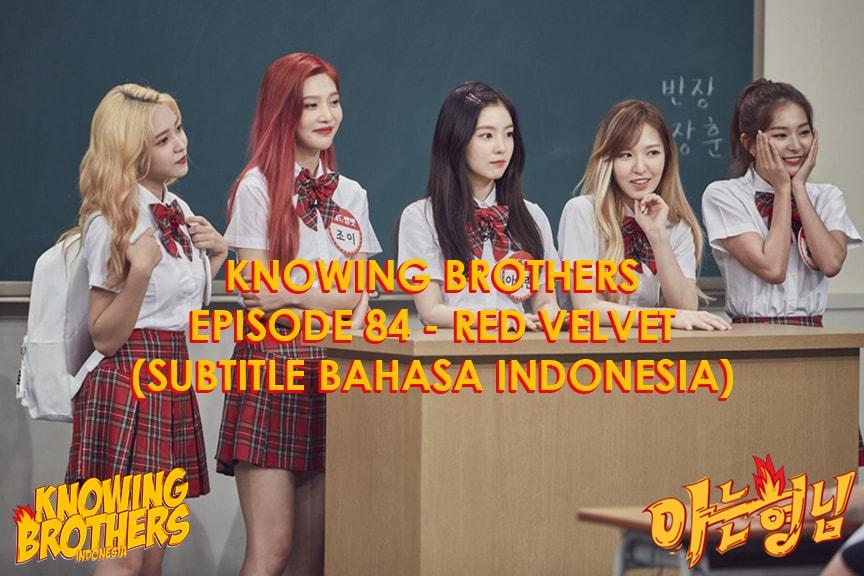 Nonton streaming online & download Knowing Bros eps 84 bintang tamu Red Velvet subtitle bahasa Indonesia