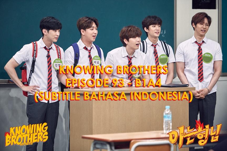 Nonton streaming online & download Knowing Bros eps 93 bintang tamu B1A4 subtitle bahasa Indonesia