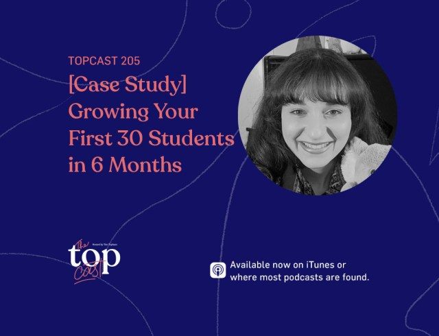 Episode 205 - Growing your first 30 students in 6 months