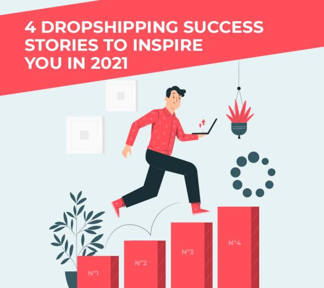 4 dropshiping success stories to inspire you in 2021