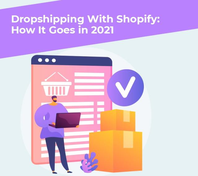 Dropshipping alongside shopify how it goes for 2021 min