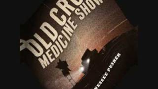 Old Crow Medicine Show - Methamphetamine