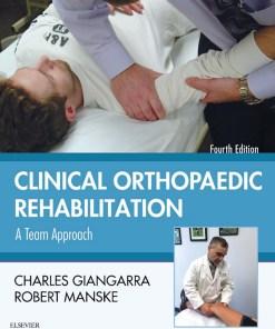 Clinical Orthopaedic Rehabilitation: A Team Approach-4th Edition