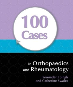 100 Cases in Orthopaedics and Rheumatology-1st Edition
