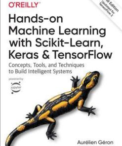 Hands-On Machine Learning with Scikit-Learn, Keras, and Tensor Flow: Concepts, Tools, and Techniques to Build Intelligent Systems-2nd Edition