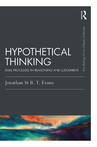Hypothetical Thinking: Dual Processes in Reasoning and Judgement