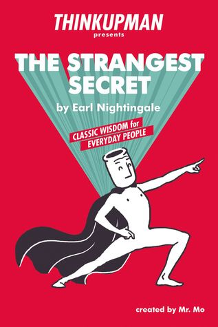 The Strangest Secret: Classic Wisdom for Everyday People