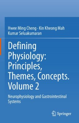 Defining Physiology: Principles, Themes, Concepts. Volume 2: Neurophysiology and Gastrointestinal Systems