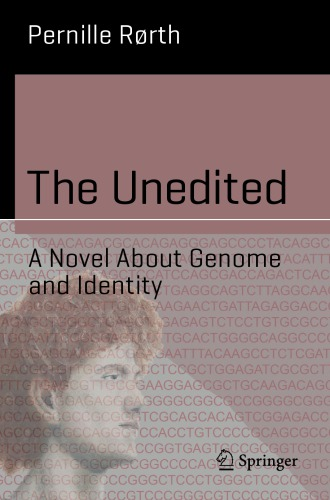 The Unedited: A Novel About Genome And Identity