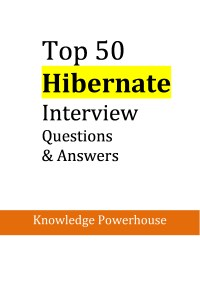 Top 50 Hibernate Interview Questions Book