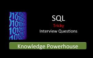 SQL Tricky Interview Questions Preparation Course - Knowledge Powerhouse