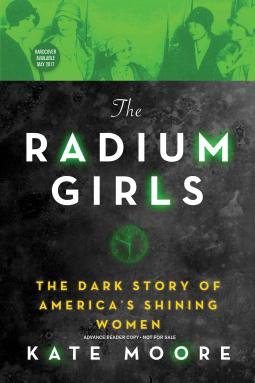 "The cover of Kate Moore's ""Radium Girls: The Dark History of America's Shining Women"""
