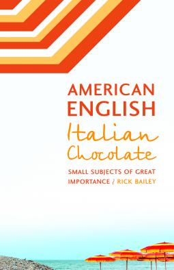 Reveiw: American English, Italian Chocolate: Small Subjects of Great Importance