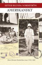 """A cover of Ester Blenda Nrdström's """"Amerikanskt,"""" featuring a college of vintage photographs, including a young woman in denim overalls and a white bucket hat."""