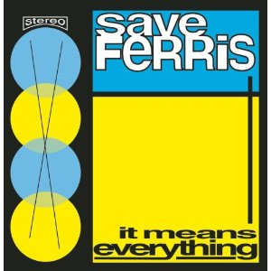 """It Means Everything"" album cover, Save Ferris"