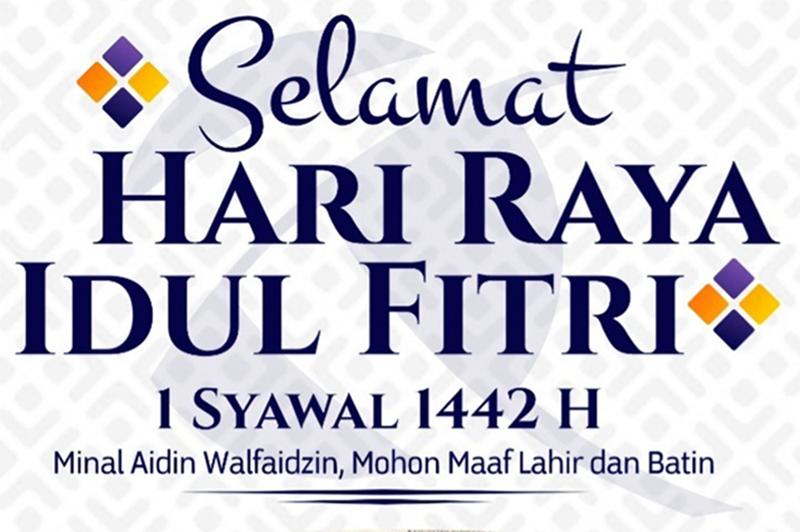 Selamat Hari Raya Idul Fitri 1442 Hijriah