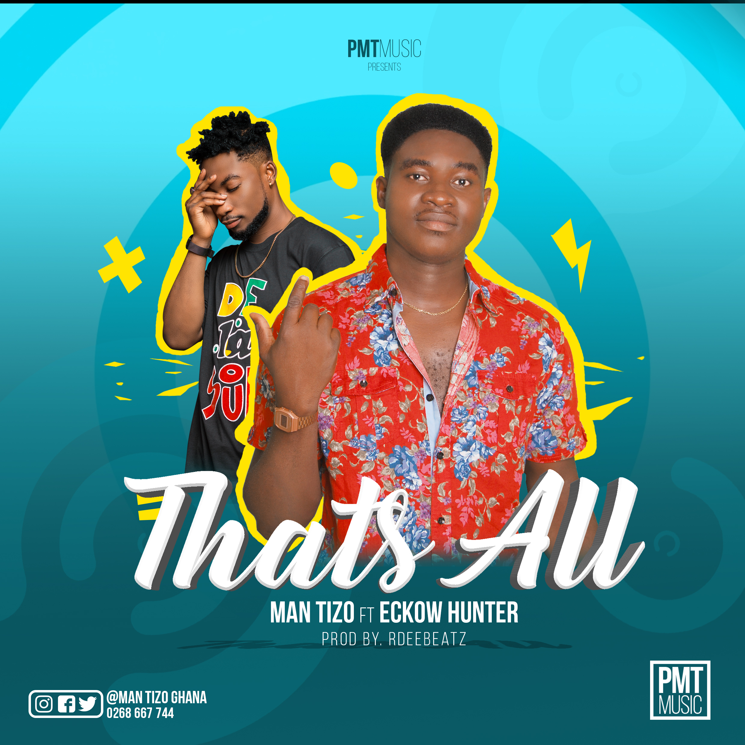 THATS ALL MP3(Man TIZO FT ECKOW HUNTER )Prod. Rdeebeatz