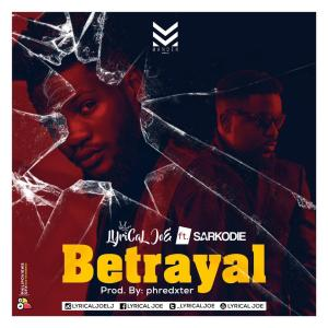 Lyrical Joe Set To Unlock 'Betrayal' With Sarkodie