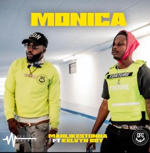 Manlikestunna – Monica Ft. Kelvyn Boy