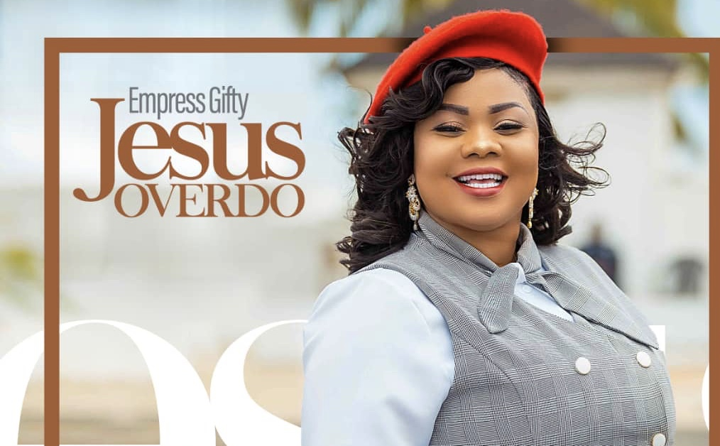"""I Want 'Jesus Over Do' To Get To BET"" – Empress Gifty"
