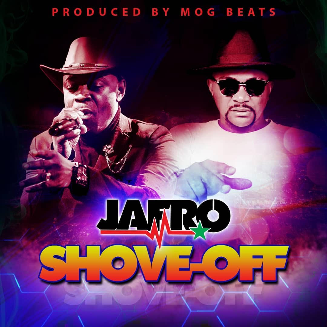 JaFro- Shove Off