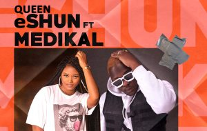 Queen eShun Hits Hard At Social Media Users In New Song Featuring Medikal