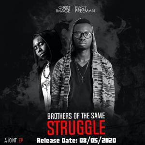 Percy Freeman & Christ Image Team Up On A New EP 'Brothers Of The Same Struggle'