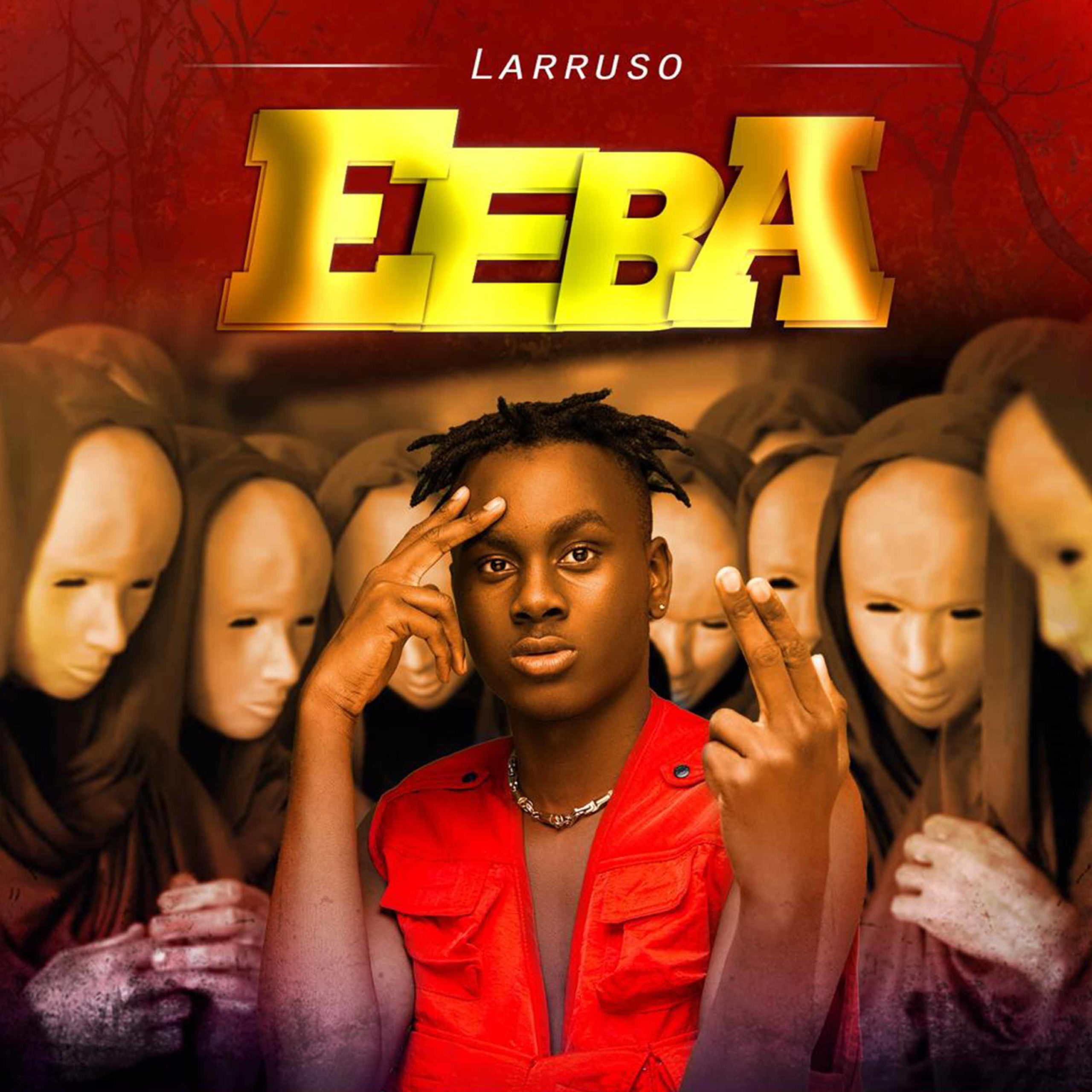 "Larruso Out With New Song ""Eeba"""