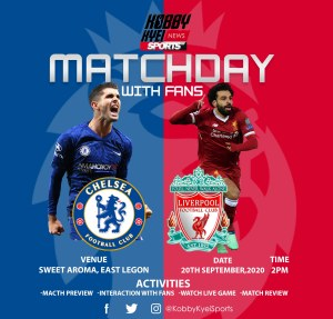 KOBBY KYEI SPORTS MATCHDAY WITH THE FANS: Chelsea vs Liverpool – Match Preview
