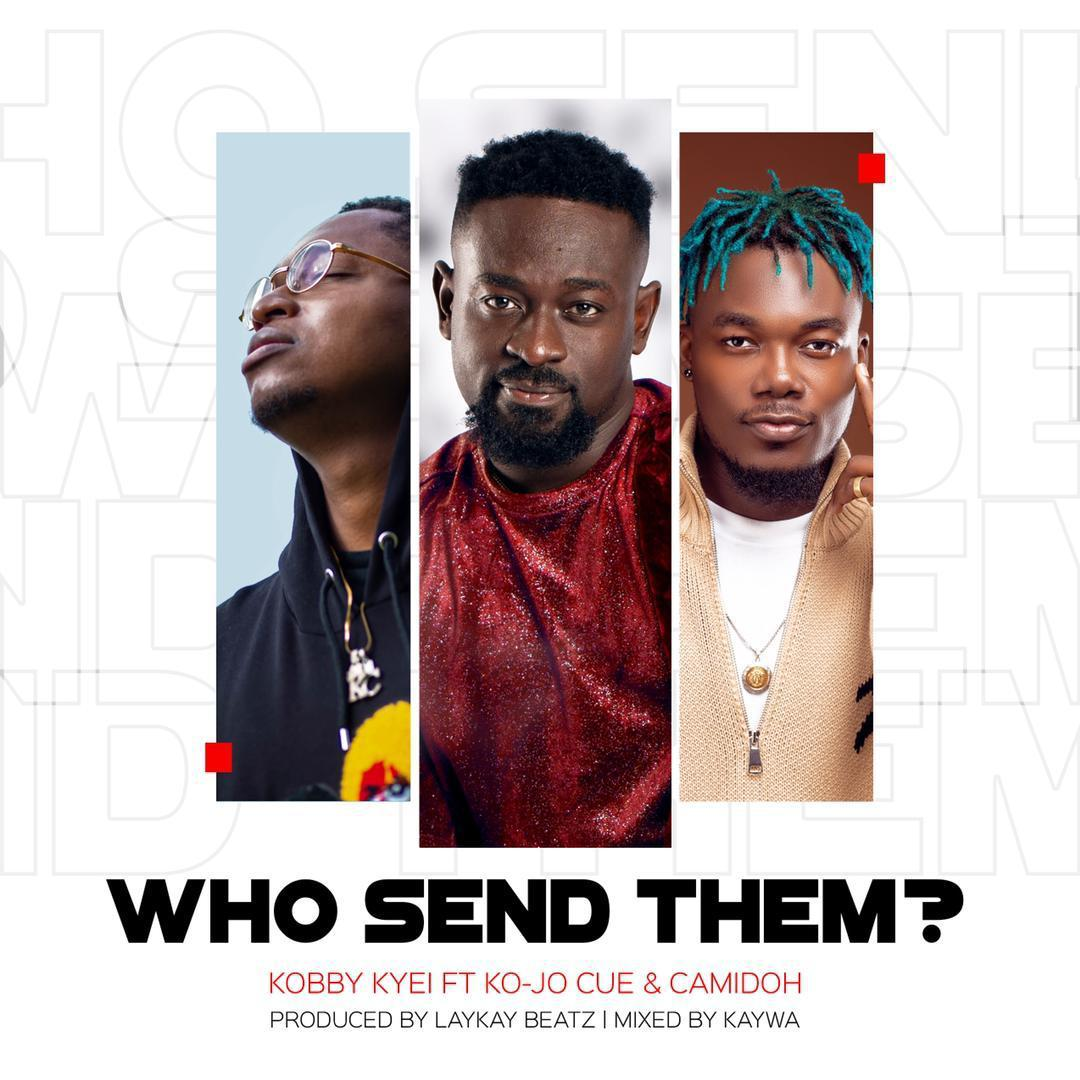 Music Review: Exclusive Analysis Of Kobby Kyei's 'Who Send Them' Featuring Camidoh And Ko-Jo Cue