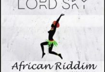 DOWNLOAD MP3: Lord Sky – AFRICAN Riddim