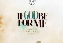 DOWNLOAD MP3: Nosa ft. Folabi Nuel – If God Be For Me + [VIDEO]