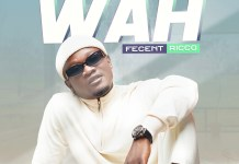 DOWNLOAD MP3: Fecent Ricco – Wah ( Weekend At Home)